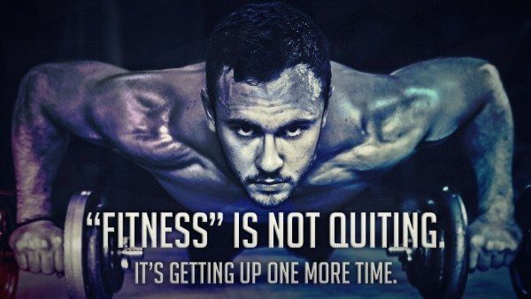 """Fitness is not quitting. It's getting up one more time."""