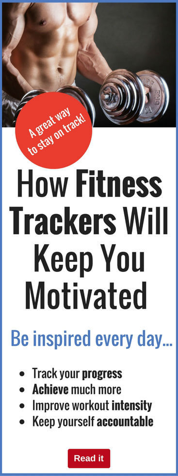 Don't let your motivation sag…keep yourself inspired and determined to get results by using fitness trackers to keep you on track towards your goals.