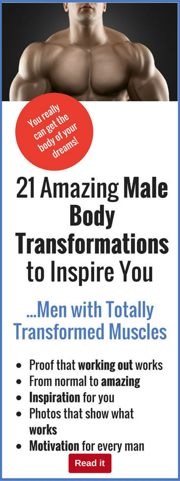 Here is solid proof that you actually can achieve a total male body transformation. See how these guys turned flab into hard muscle...and see how you can, too. It's possible when you know the secrets...