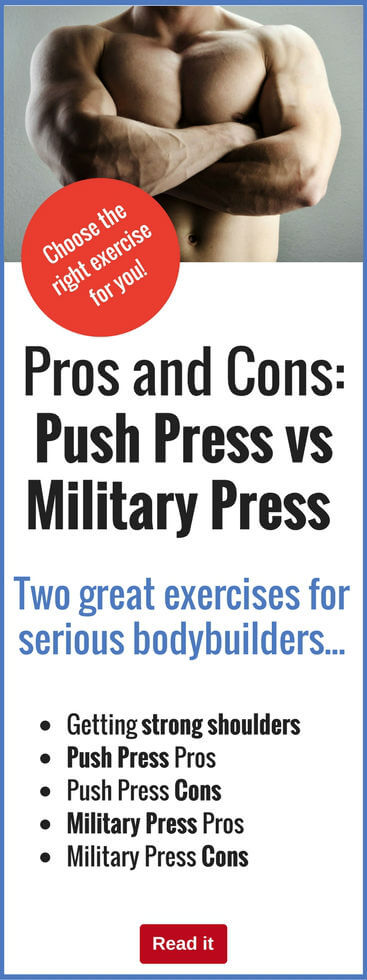The push press and the military press are both great options for developing your shoulder muscles. Find out which is best for your deltoids.