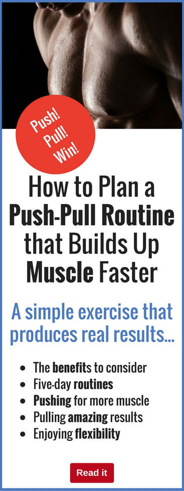 Make the most of a little-known but very powerful way of speeding up muscle growth. Use a first-class push-pull routine to pack on muscle in record time. This really works!