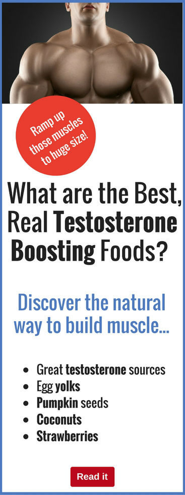 ou need to maximize your testosterone to build muscle, so you need to fuel your body with high-testosterone foods. Find out which foods to pack into your nutrition program for optimal results.