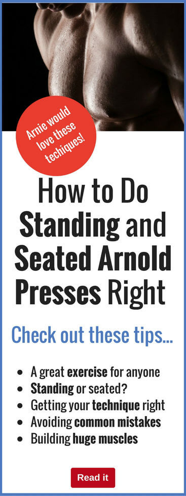 Arnold Schwarzenegger knows a thing or two about bodybuilding...so doing Arnold presses is a great way to build a Mr. Olympia body. Discover how to build a body like the 8-time world champion...