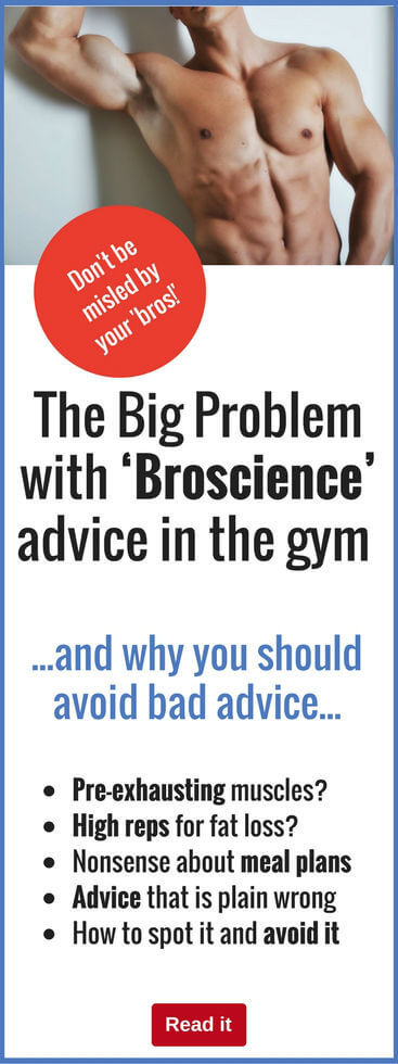 We all need good advice and information to help us get the best results in the gym. But is your workout buddy the best source of knowledge? Find out how to avoid the problems broscience can cause.