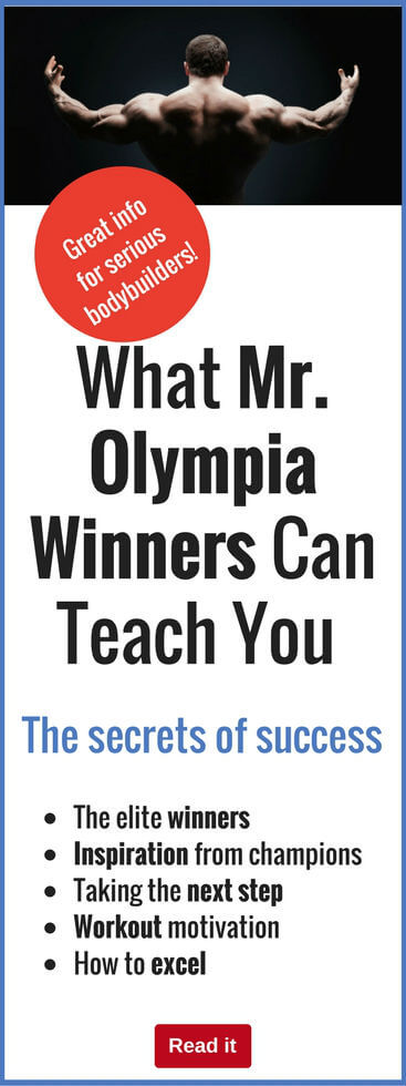 If you want to build an amazing body, you need to learn from the pros who have reached the very top of their profession and won Mr. Olympia.